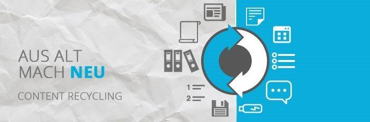 Aus Alt mach Neu! 10 Content Recycling Tipps